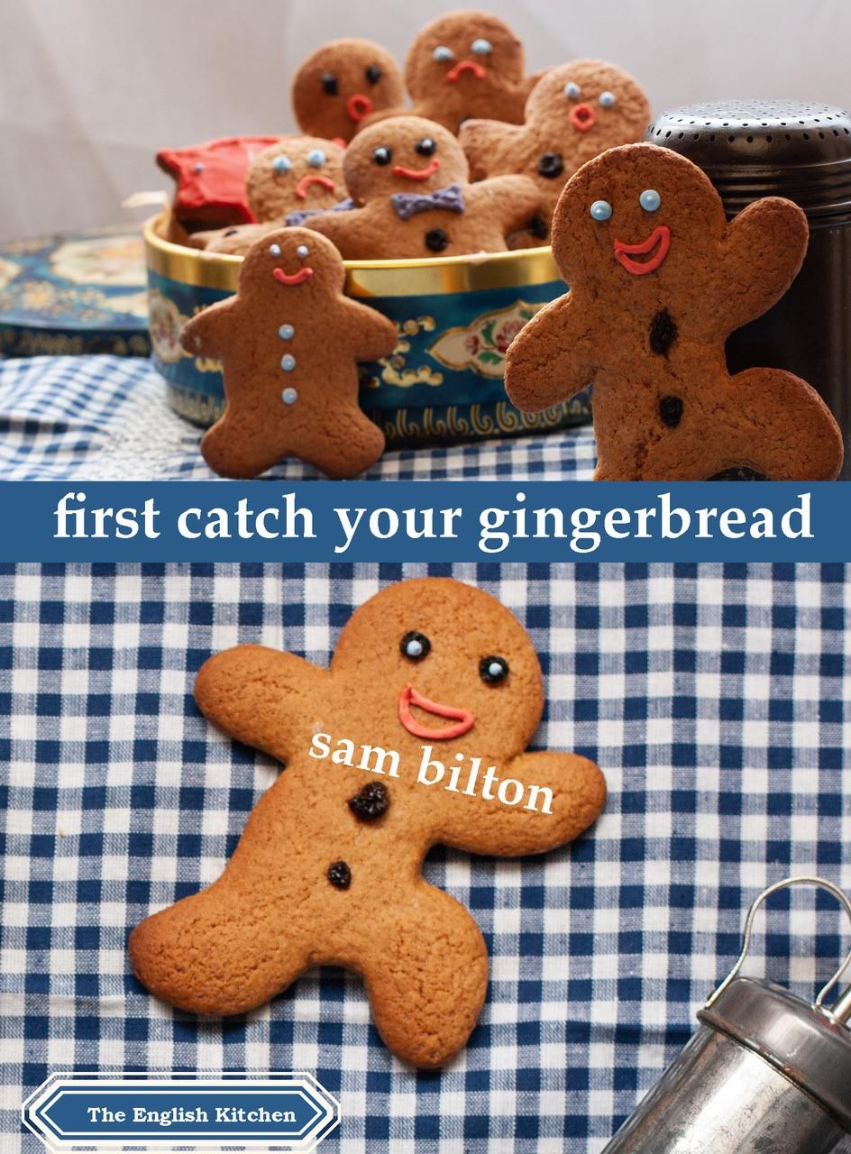 First catch a gingerbread